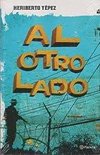 Al otro lado (Spanish Edition) by Heriberto…