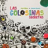 Juan Villoro: Las golosinas secretas (Reloj De Cuentos) (Spanish Edition)