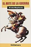 Maquiavelo, Nicolás: El Arte De La Guerra (Spanish Edition)