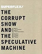Superflex: The Corrupt Show and the…