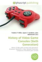History of Video Game Consoles (Sixth…