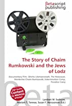 The Story of Chaim Rumkowski and the Jews of…