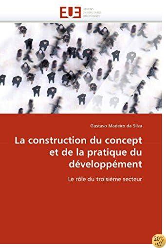 La construction du concept et de la pratique du développément: Le rôle du troisiéme secteur (Omn.Univ.Europ.) (French Edition)