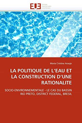 la-politique-de-leau-et-la-construction-dune-rationalite-socio-environnementale-le-cas-du-bassin-rio-preto-district-federal-bresil-omnuniveurop-french-edition