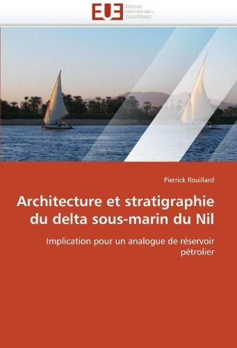architecture-et-stratigraphie-du-delta-sous-marin-du-nil-implication-pour-un-analogue-de-rservoir-ptrolier-omnuniveurop-french-edition