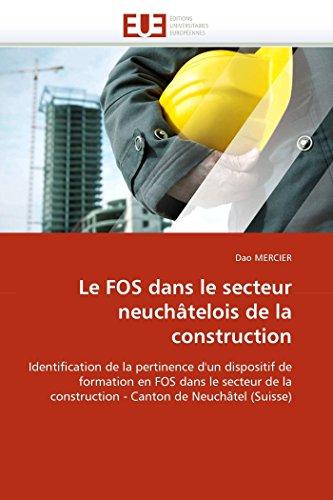 le-fos-dans-le-secteur-neuchtelois-de-la-construction-identification-de-la-pertinence-dun-dispositif-de-formation-en-fos-dans-le-secteur-de-la-suisse-omnuniveurop-french-edition