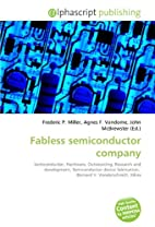 Fabless semiconductor company by Frederic P.…