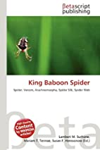 King Baboon Spider by Lambert M. Surhone