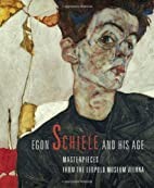 Egon Schiele & His Age: Masterpieces from…