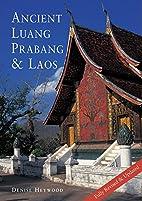 Ancient Luang Prabang & Laos by Denise…