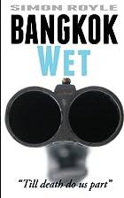 Bangkok Wet (Bangkok Series) (Volume 2) by…