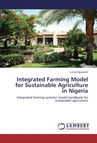 integrated-farming-model-for-sustainable-agriculture-in-nigeria-integrated-farming-systems-model-handbook-for-sustainable-agriculture