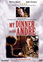 My Dinner with Andre [1981 film] by Louis…