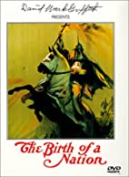 The Birth of a Nation [1915 film] by D. W.…