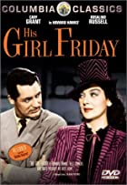His Girl Friday by Howard Hawks