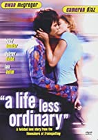 A Life Less Ordinary [1997 film] by Danny…
