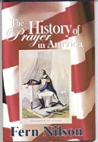The History of Prayer in America by Fern…