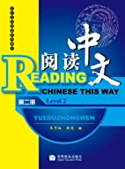 Reading Chinese This Way Level 2 (Chinese…