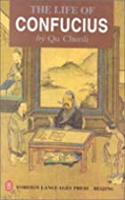 The Life of Confucius by Qu Chunli