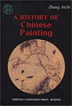 A History of Chinese Painting by Zhang Anzhi