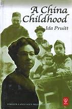 A China childhood by Ida Pruitt