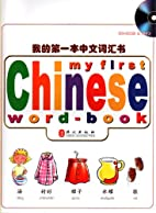 My First Chinese Word-book (CD-ROM & MP3) by…