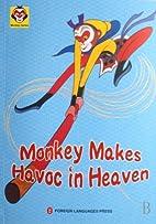 Monkey Series: Monkey Makes Havoc in Heaven…