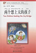 Two Children Seeking the Joy Bridge (Chinese…