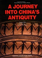 A Journey into China's Antiquity Volume…