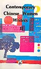 Contemporary Chinese Women Writers: v. 2 by…