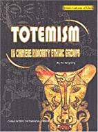 Totemism in Chinese minority ethnic groups…