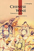 Chinese Wine: Universe in a Bottle (Cultural…