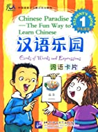 Chinese Paradise- The Fun Way to Learn…