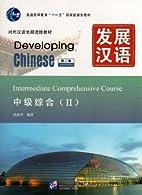Developing Chinese: Intermediate…