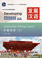 Developing Chinese: Intermediate Writing…