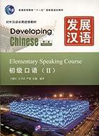 Developing Chinese: Elementary Speaking…