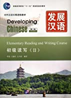 Developing Chinese: Elementary Reading and…