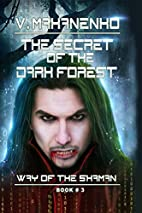The Secret of the Dark Forest (Way of the…