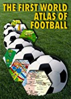 The First World Atlas of Football by Radovan…