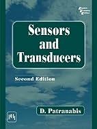 Sensors and Transducers by D. Patranabis