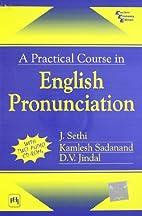 A Practical Course in English Pronunciation…