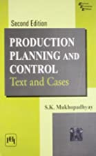 PRODUCTION PLANNING AND CONTROL: TEXT AND…