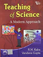 Teaching of Science: A Modern Approach by…