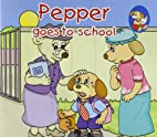 Pepper Goes To School by No Author