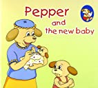 Pepper And The New Baby by n/a