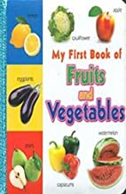 My First Book of Fruits and Vegetables by…