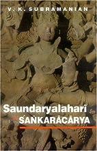 Saundaryalahari of Sankaracarya by V. K.…