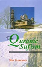 The Quranic Sufism by Mir Valiuddin