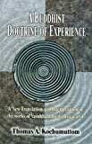Kochumuttom, Thomas A.: A Buddhist Doctrine of Experience: A New Translation and Interpretation of the Works of Vasubandhu the Yogacarin