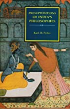 Presuppositions of India's Philosophies by…